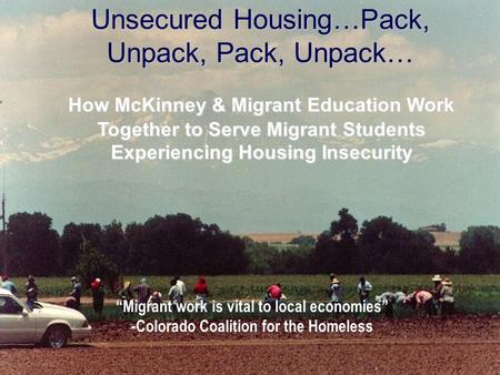 "1 How McKinney & Migrant Education Work Together to Serve Migrant Students Experiencing Housing Insecurity ""Migrant work is vital to local economies"""