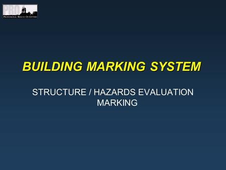BUILDING MARKING SYSTEM STRUCTURE / HAZARDS EVALUATION MARKING.