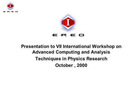 Presentation to VII International Workshop on Advanced Computing and Analysis Techniques in Physics Research October, 2000.