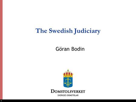 1 The Swedish Judiciary Göran Bodin. 2 The Swedish Administrative System The Parliament Government Ministry A Government Ministry B Government Ministry.