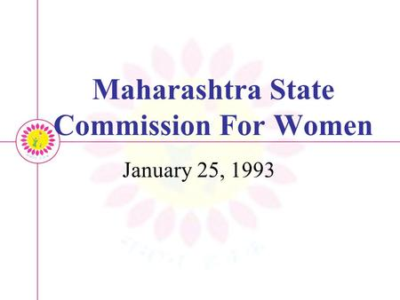 Maharashtra State Commission For Women January 25, 1993.