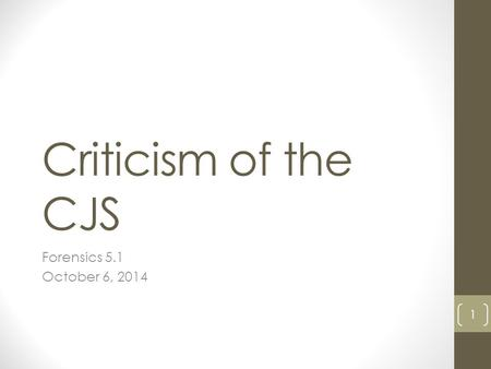 Criticism of the CJS Forensics 5.1 October 6, 2014 1.