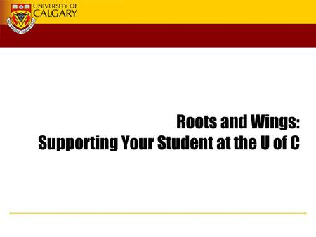 Roots and Wings: Supporting Your Student at the U of C.