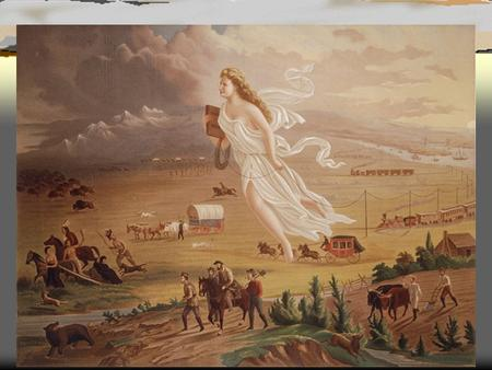 """American Progress"" by John Gast, 1872 IN JOHN GAST'S AMERICAN PROGRESS, (1872) A DIAPHANOUSLY AND PRECARIOUS CLAD AMERICA FLOATS WESTWARD THRU THE."