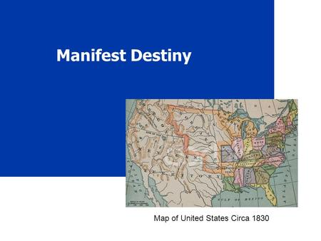 Manifest Destiny Map of United States Circa 1830.