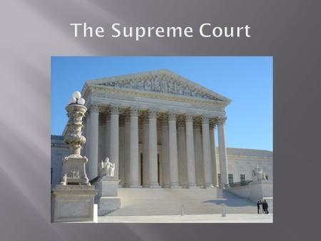 The Supreme Court. A. The Constitution B. Laws passed by Congress C. Treaties D. Diplomats from other countries E. Ships at sea F. Disputes in which the.