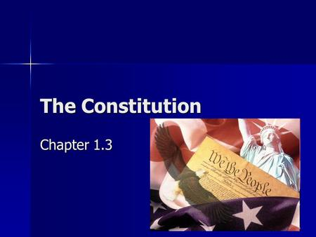 The Constitution Chapter 1.3.