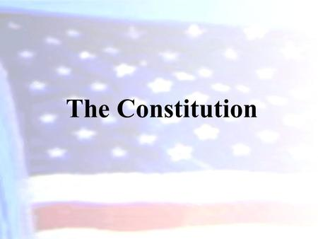 The Constitution. The Declaration of Independence July 2, 1776 colonies voted for independence (except New York, which abstained). July 4, 1776 Congress.