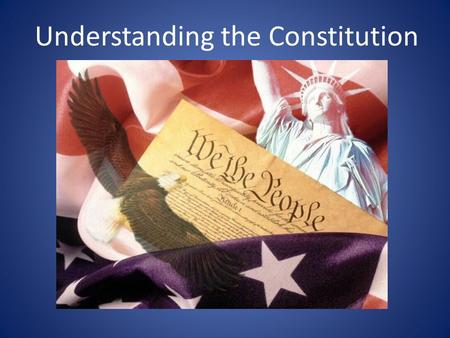 Understanding the Constitution. The Big Idea The U.S. Constitution balances the powers of the federal government among the legislative, executive, and.