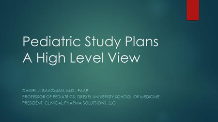 Pediatric Study Plans A High Level View