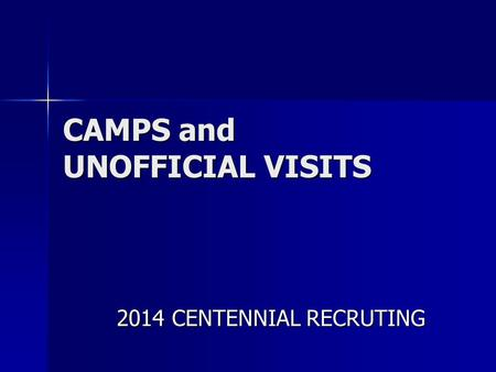 CAMPS and UNOFFICIAL VISITS 2014 CENTENNIAL RECRUTING.