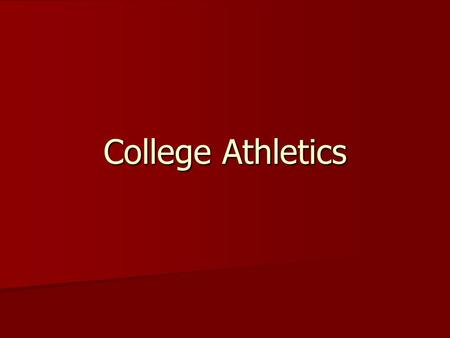 College Athletics. Division 1 Have at least seven sports for men and seven for women Have at least seven sports for men and seven for women Must meet.