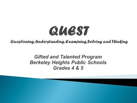 Gifted and Talented Program Berkeley Heights Public Schools Grades 4 & 5.