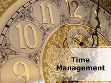 AGENDA Meaning and Advantages of Time Management Myths about time How we waste our time Time Generations Smart Goals Pareto's Principle Time Management.