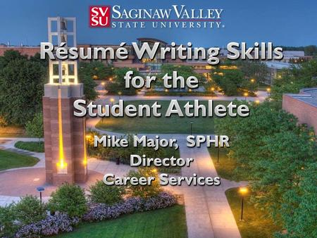 Who is your competition? www.svsu.edu/careers Winning Résumés www.svsu.edu/careers.