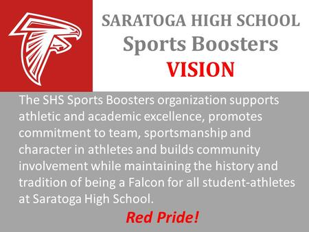 The SHS Sports Boosters organization supports athletic and academic excellence, promotes commitment to team, sportsmanship and character in athletes and.