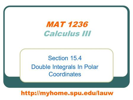 MAT 1236 Calculus III Section 15.4 Double Integrals In Polar Coordinates