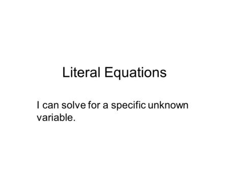 I can solve for a specific unknown variable.