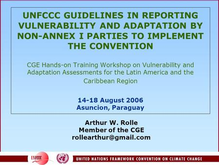UNFCCC GUIDELINES IN REPORTING VULNERABILITY AND ADAPTATION BY NON-ANNEX I PARTIES TO IMPLEMENT THE CONVENTION CGE Hands-on Training Workshop on Vulnerability.