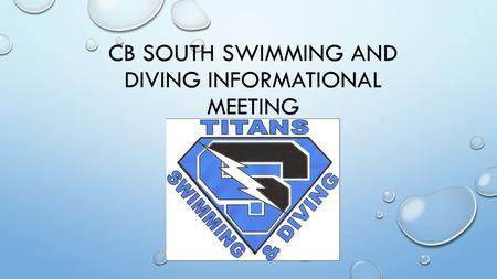 CB SOUTH SWIMMING AND DIVING INFORMATIONAL MEETING.
