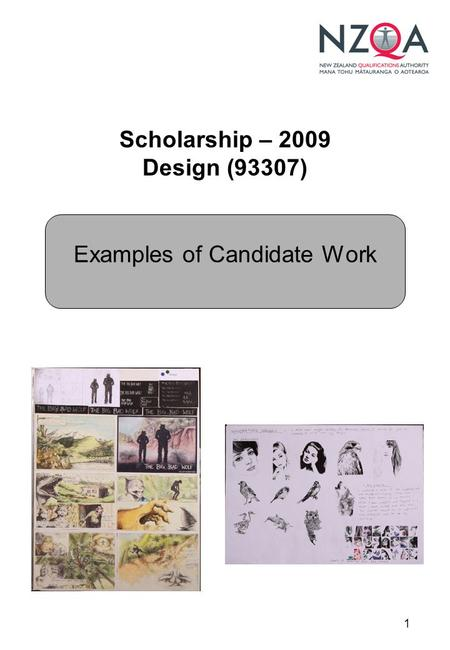 1 Scholarship – 2009 Design (93307) Examples of Candidate Work.