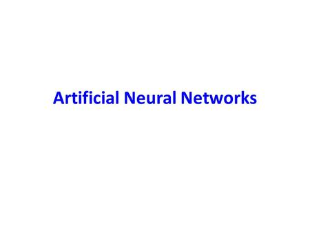 Artificial Neural Networks. Applied Problems: Image, Sound, and Pattern recognition Decision making  Knowledge discovery  Context-Dependent Analysis.