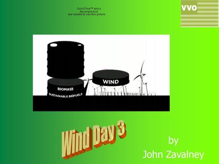 By John Zavalney. Quick Write Have you ever seen wind do work? Describe what and where you saw it?