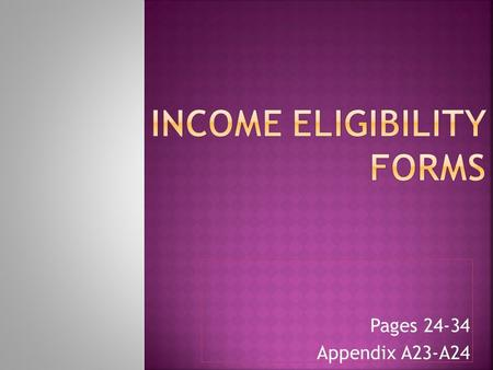 Pages 24-34 Appendix A23-A24. To Determine Each Enrolled Child's Eligibility For Free, Reduced- price, or Paid Meals.