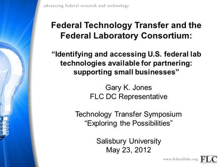 "Federal Technology Transfer and the Federal Laboratory Consortium: ""Identifying and accessing U.S. federal lab technologies available for partnering: supporting."