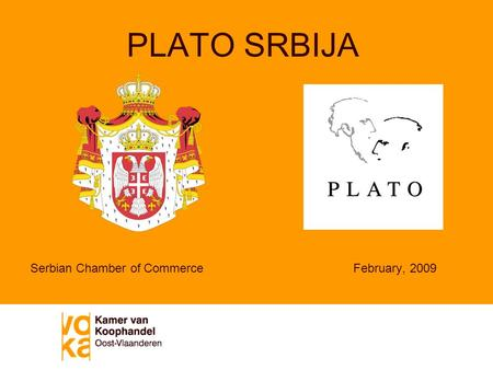 PLATO SRBIJA Serbian Chamber of Commerce February, 2009.