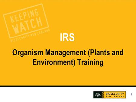 1 IRS Organism Management (Plants and Environment) Training.