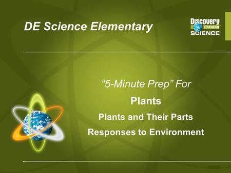 "DE Science Elementary ""5-Minute Prep"" For Plants Plants and Their Parts Responses to Environment."
