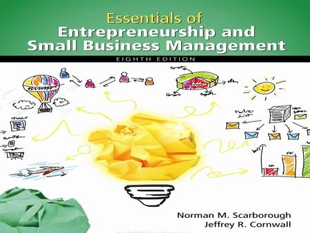 Copyright © 2016 Pearson Education, Inc. 1. Global Aspects of Entrepreneurship 15 15-2 Section 4: Putting the Business Plan to Work: Sources of Funds.