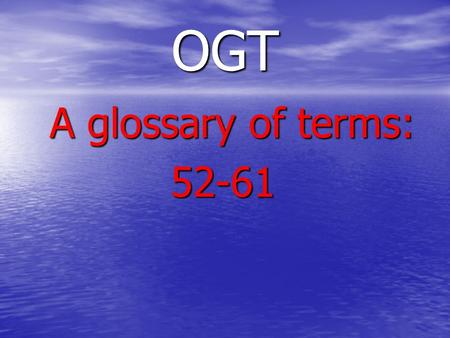 OGT A glossary of terms: 52-61. LEAGUE OF NATIONS An organization of nations set up by the Versailles Treaty to discourage aggression and prevent future.