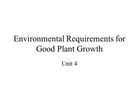 Environmental Requirements for Good Plant Growth