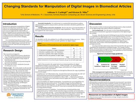 Changing Standards for Manipulation of Digital Images in Biomedical Articles Addeane S. Caelleigh * and Kirsten D. Miles + *UVa School of Medicine; + P.