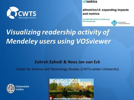 Visualizing readership activity of Mendeley users using VOSviewer Zohreh Zahedi & Nees Jan van Eck Center for Science and Technology Studies (CWTS-Leiden.