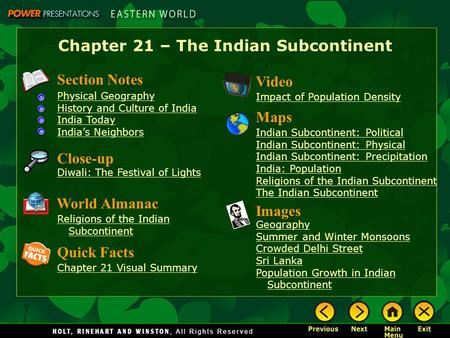 Chapter 21 – The Indian Subcontinent Section Notes Physical Geography History and Culture <strong>of</strong> <strong>India</strong> <strong>India</strong> Today <strong>India</strong>'s Neighbors Video Impact <strong>of</strong> Population.
