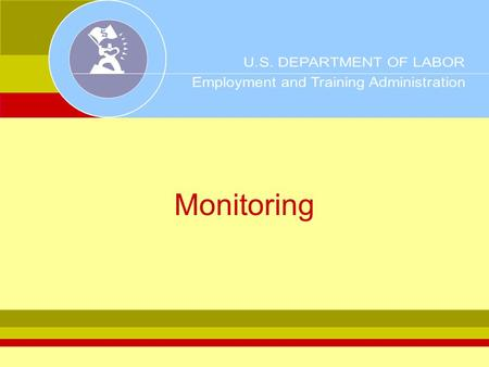 Monitoring. Learning Objectives Introduction & purpose Federal monitoring - highlights & approach Common findings.