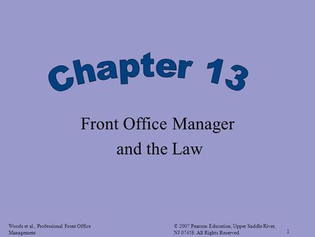 Woods et al., Professional Front Office Management © 2007 Pearson Education, Upper Saddle River, NJ 07458. All Rights Reserved. 1 Front Office Manager.