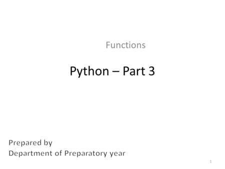 "Python – Part 3 Functions 1. Function Calls Function – A named sequence of statements that performs a computation – Name – Sequence of statements ""call"""