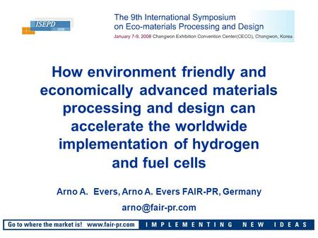 How environment friendly and economically advanced materials processing and design can accelerate the worldwide implementation of hydrogen and fuel cells.