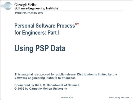 This material is approved for public release. Distribution is limited by the Software Engineering Institute to attendees. Sponsored by the U.S. Department.