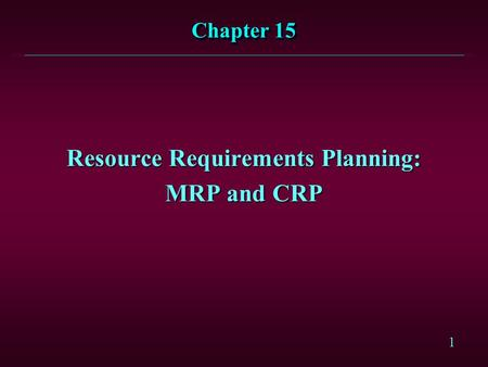 Resource Requirements Planning: