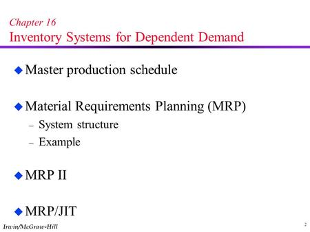 Chapter 16 Inventory Systems for Dependent Demand