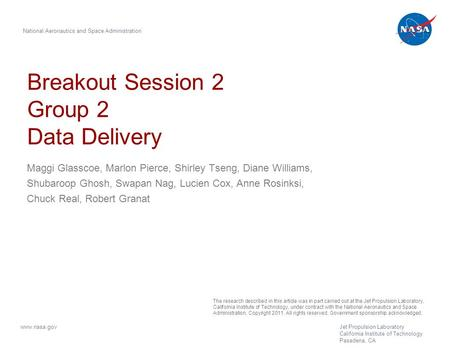 Breakout Session 2 Group 2 Data Delivery Maggi Glasscoe, Marlon Pierce, Shirley Tseng, Diane Williams, Shubaroop Ghosh, Swapan Nag, Lucien Cox, Anne Rosinksi,