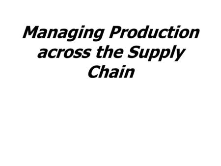 Managing Production across the Supply Chain. Alphabet Soup TLA (Three Letter Acronym) Definitions ATP: Available to Promise BOM: Bill of Materials DRP: