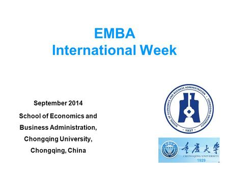EMBA International Week September 2014 School of Economics and Business Administration, Chongqing University, Chongqing, China 1929.