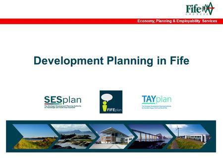 Economy, Planning & Employability Services Development Planning in Fife.