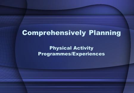 Comprehensively Planning Physical Activity Programmes/Experiences.